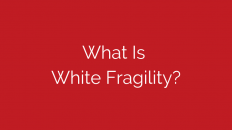 what-is-white-fragility